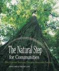 The Natural Step for Communities: How Cities and Towns Can Change to Sustainable Practices Cover Image