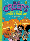 The Creeps: Book 3: Curse of the Attack-o-Lanterns Cover Image