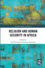 Religion and Human Security in Africa (Routledge Studies in Religion) Cover Image