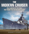The Modern Cruiser: The Evolution of Ships That Fought the Second World War Cover Image