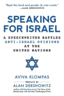 Speaking for Israel: A Speechwriter Battles Anti-Israel Opinions at the United Nations Cover Image