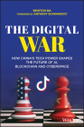 The Digital War: How China's Tech Power Shapes the Future of Ai, Blockchain and Cyberspace Cover Image