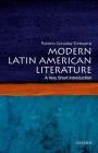 Modern Latin American Literature: A Very Short Introduction (Very Short Introductions) Cover Image