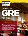 Cracking the GRE with 4 Practice Tests, 2019 Edition: The Strategies, Practice, and Review You Need for the Score You Want (Graduate School Test Preparation) Cover Image