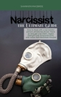Narcissist the Ultimate Guide: How to Deal with a narcissistic person, emotional abuse, move on and get over them, regain strength, Gain Empowerment, Cover Image