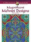 Creative Haven Magnificent Mehndi Designs Coloring Book (Creative Haven Coloring Books) Cover Image