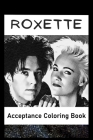 Acceptance Coloring Book: Awesome Roxette inspired coloring book for aspiring artists and teens. Both Fun and Educational. Cover Image