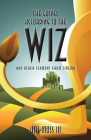 The Gospel According to the Wiz: And Other Sermons from Cinema Cover Image