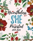 2019-2023 Nevertheless She Persisted: Five Year Planner and Monthly Schedule Organizer for Girls on the Go Cover Image