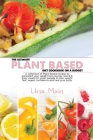 The Ultimate Plant Based Diet Cookbook On A Budget: A collection of Plant Based recipes to jumpstart your weight loss journey. Quick & Easy meals for Cover Image