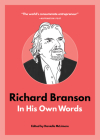 Richard Branson: In His Own Words (In Their Own Words) Cover Image
