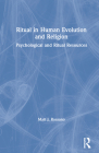 Ritual in Human Evolution and Religion: Psychological and Ritual Resources Cover Image