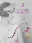 Once Upon a Diamond: A Family Tradition of Royal Jewels Cover Image
