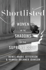 Shortlisted: Women in the Shadows of the Supreme Court Cover Image