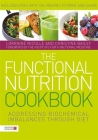 The Functional Nutrition Cookbook: Addressing Biochemical Imbalances Through Diet Cover Image