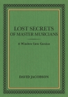 Lost Secrets of Master Musicians: A Window Into Genius Cover Image