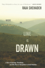 Where the Line Is Drawn: A Tale of Crossings, Friendships, and Fifty Years of Occupation in Israel-Palestine Cover Image