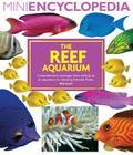 The Reef Aquarium (Mini Encyclopedia) Cover Image