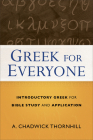 Greek for Everyone: Introductory Greek for Bible Study and Application Cover Image