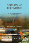Disclosing the World: On the Phenomenology of Language Cover Image