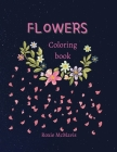 Flowers Coloring Book For Adults: Perfect book for relaxation and reduces stress Book for adults and seniors 47 Beautiful Flowers for you Cover Image