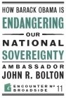 How Barack Obama Is Endangering Our National Sovereignty: How Global Warming Hysteria Leads to Bad Science, Pandering Politicians and Misguided Polici (Encounter Broadsides #11) Cover Image