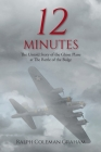 12 Minutes: The Untold Story of the Ghost Plane at The Battle of the Bulge Cover Image