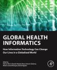 Global Health Informatics: How Information Technology Can Change Our Lives in a Globalized World Cover Image