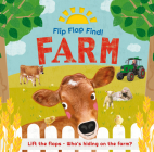 Flip Flap Find! Farm: Lift the flaps! Who's hiding on the farm? Cover Image