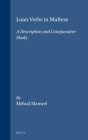 Loan Verbs in Maltese: A Descriptive and Comparative Study (Studies in Semitic Languages and Linguistics #21) Cover Image