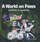 A World on Paws: Adventures in Quarantine Cover Image