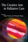 The Creative Arts in Palliative Care Cover Image