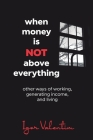 When money is not above everything: other ways of working, generating income, and living Cover Image