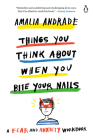 Things You Think About When You Bite Your Nails: A Fear and Anxiety Workbook Cover Image