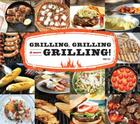 Grilling, Grilling & More Grilling! Cover Image
