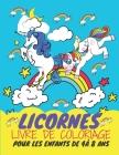 Licornes Livre de Coloriage Pour les Enfants de 4 à 8 Ans: LIVRE DE COLORIAGE MERVEILLEUX POUR LES FILLES/ 8.5*11, 50 pages Cover Image