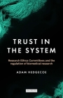Trust in the System: Research Ethics Committees and the Regulation of Biomedical Research Cover Image