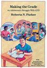 Making the Grade: An Adolescent's Struggle with ADD Cover Image