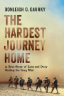 The Hardest Journey Home: A True Story of Loss and Duty during the Iraq War Cover Image
