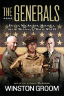 The Generals: Patton, MacArthur, Marshall, and the Winning of World War II Cover Image