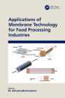 Applications of Membrane Technology for Food Processing Industries Cover Image