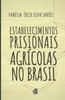 Estabelecimentos Prisionais Agrícolas no Brasil: Uma ferramenta de ressocialização, gestão pública sustentável e fomento ao setor agroindustrial Cover Image