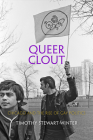 Queer Clout: Chicago and the Rise of Gay Politics (Politics and Culture in Modern America) Cover Image