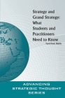 Strategy and Grand Strategy: What Students and Practitioners Need to Know Cover Image
