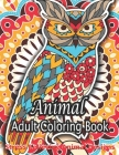 Animal Adult Coloring Book Stress Relieving Animal Designs: An Adult Coloring Book with Cute Animal Mandalas, Fun Geometric Patterns, and Relaxing Flo Cover Image