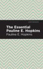 The Essential Pauline E. Hopkins Cover Image