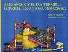 Alexander y El Dia Terrible, Horrible, Espantoso, Horroroso (Alexander and the Terrible, Horrible, No Good, Very Bad Day) Cover Image