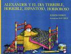 Alexander y el dia terrible, horrible, espantoso, horroroso (Alexander and the Terrible, Horrible, No Good, Very Bad Day) Cover Image