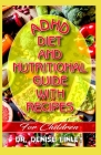 ADHD Diet and Nutritional Guide with recipes for Children: A Comprehensive, quick, easy to prepare recipes for Children having ADHD Cover Image