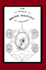 The Story of Doctor Dolittle (Illustrated): Book 1 of the Doctor Dolittle Series Cover Image